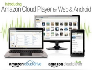 Amazon Launched Cloud Drive, Cloud Player for Web, and Cloud Player for Android