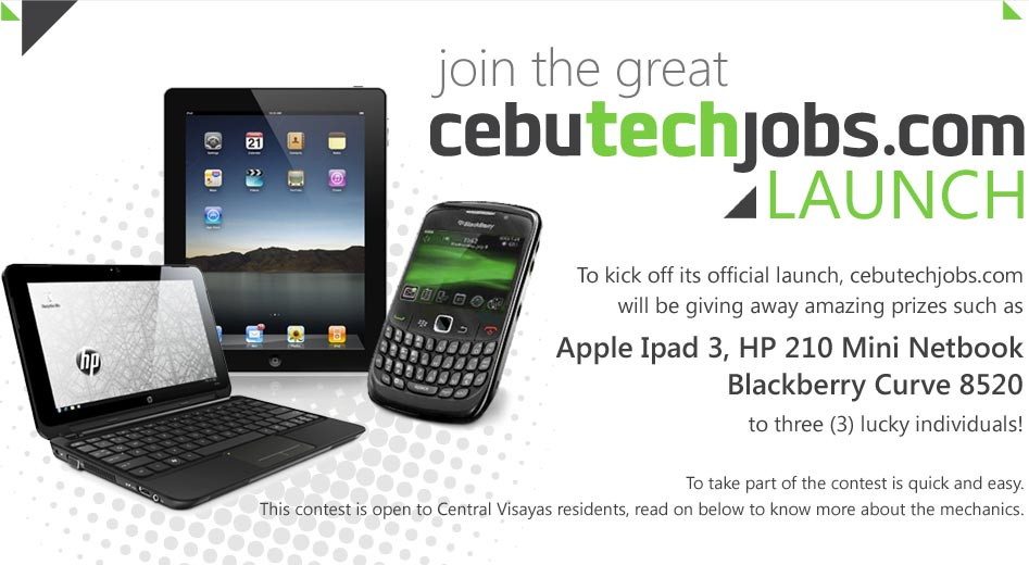 Win a BlackBerry Curve 8520, HP 210 Mini Netbook, and The New iPad from CebuTechJobs.com